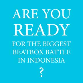 Are You Ready For The Biggest Beatbox Battle in Indonesia?
