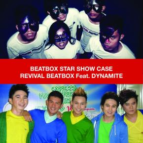 BEATBOX STAR SHOW CASE : Revival Beatbox Feat. Dynamite
