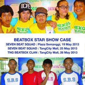 BEATBOX STAR SHOW CASE : Performing SEVEN BEAT SQUAD & TNG BEATBOX CLAN
